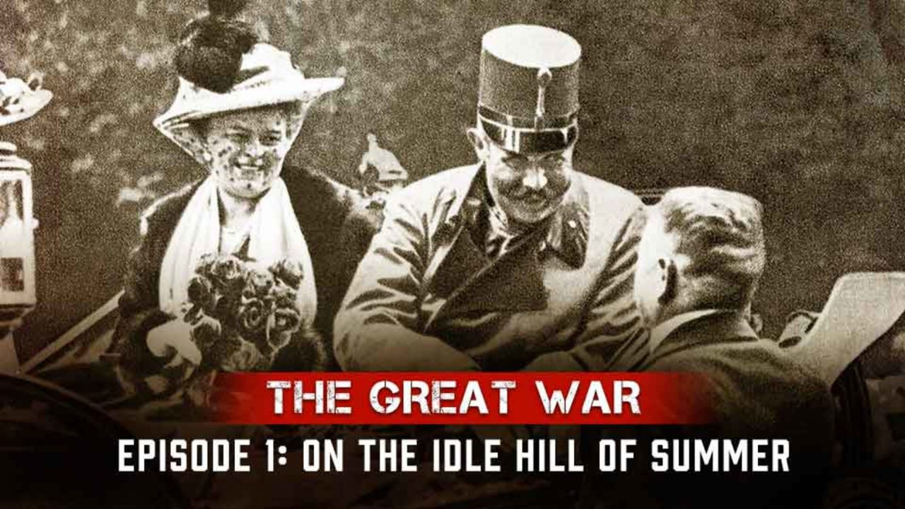 The Great War – Episode 1: On The Idle Hill Of Summer