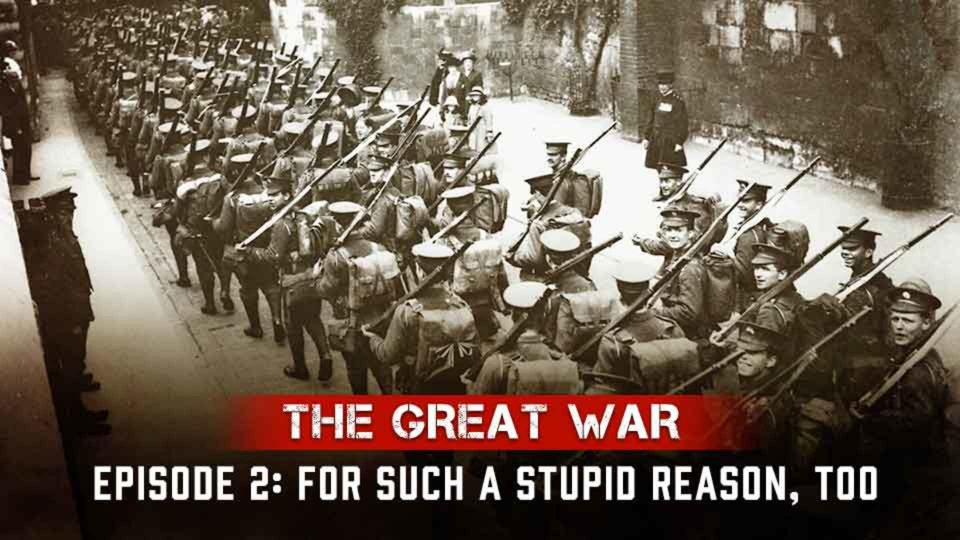 The Great War – Episode 2: For Such A Stupid Reason, Too