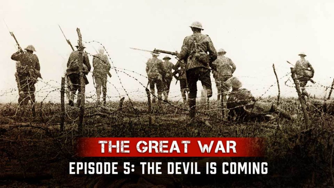 The Great War – Episode 5: The Devil Is Coming