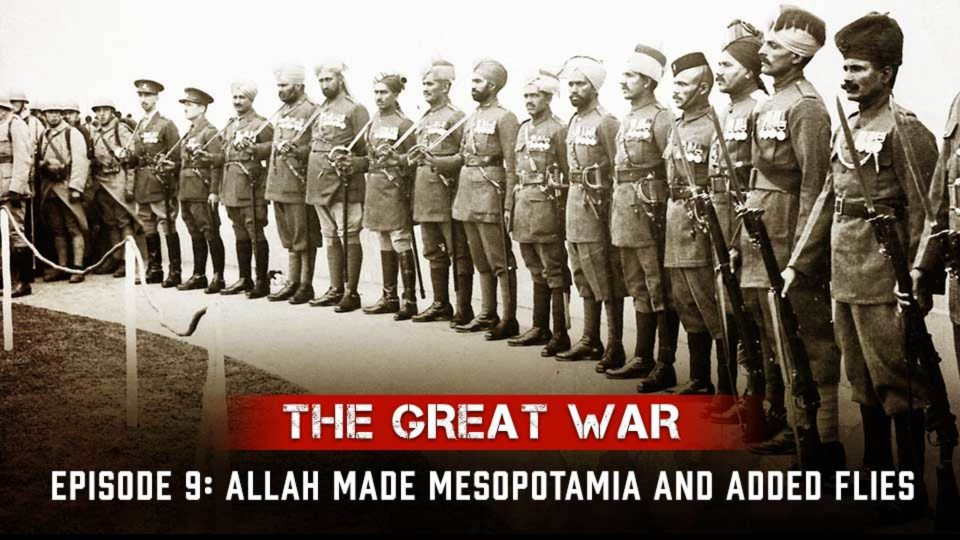 The Great War – Episode 9: Allah Made Mesopotamia And Added Flies