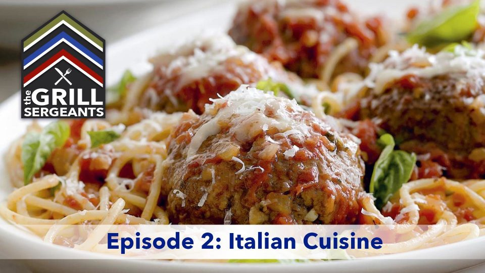 The Grill Sergeants – Episode 2: Italian Cuisine