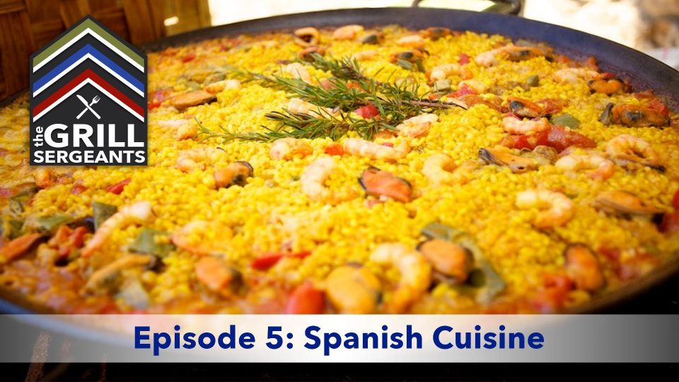 The Grill Sergeants – Episode 5: Spanish Cuisine