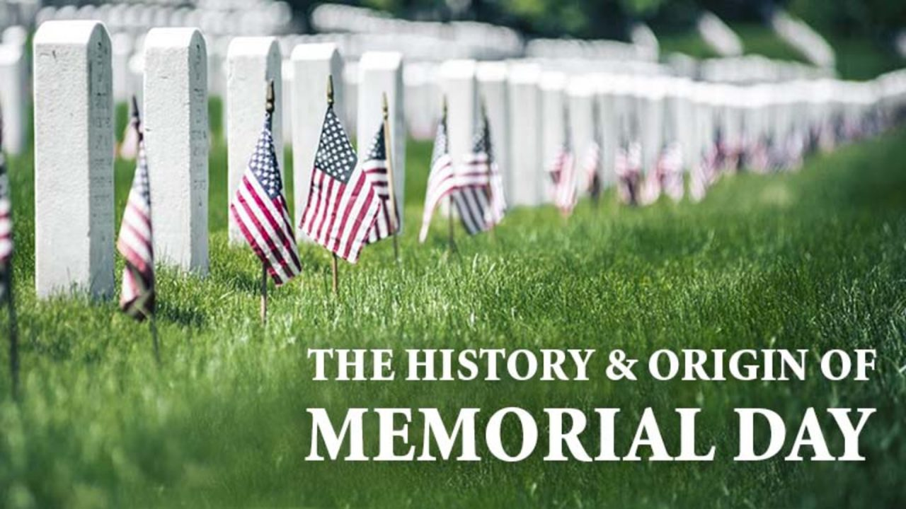 The History and Origin of Memorial Day