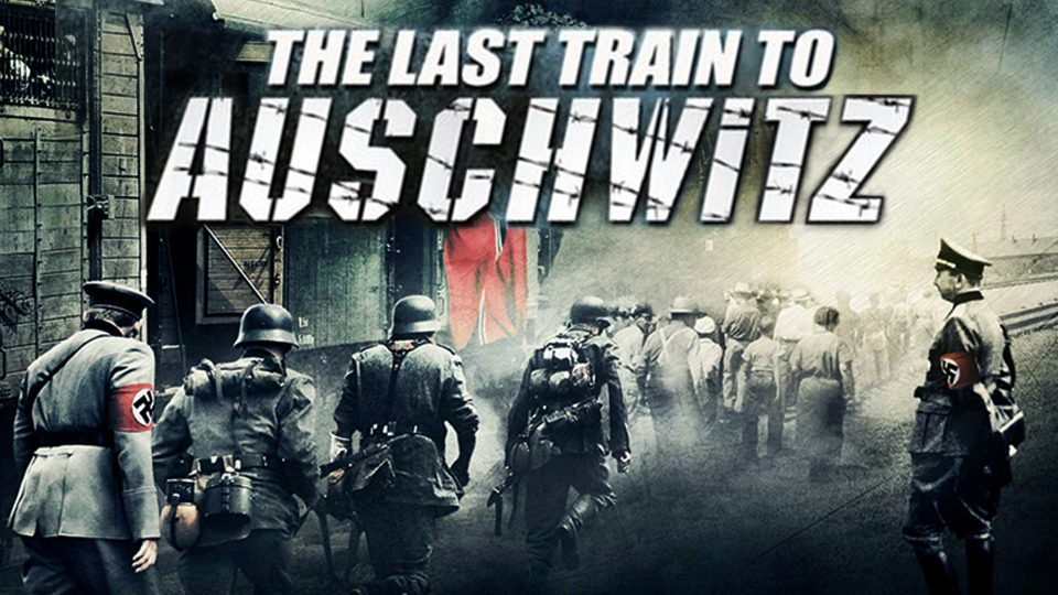 Last Train To Auschwitz