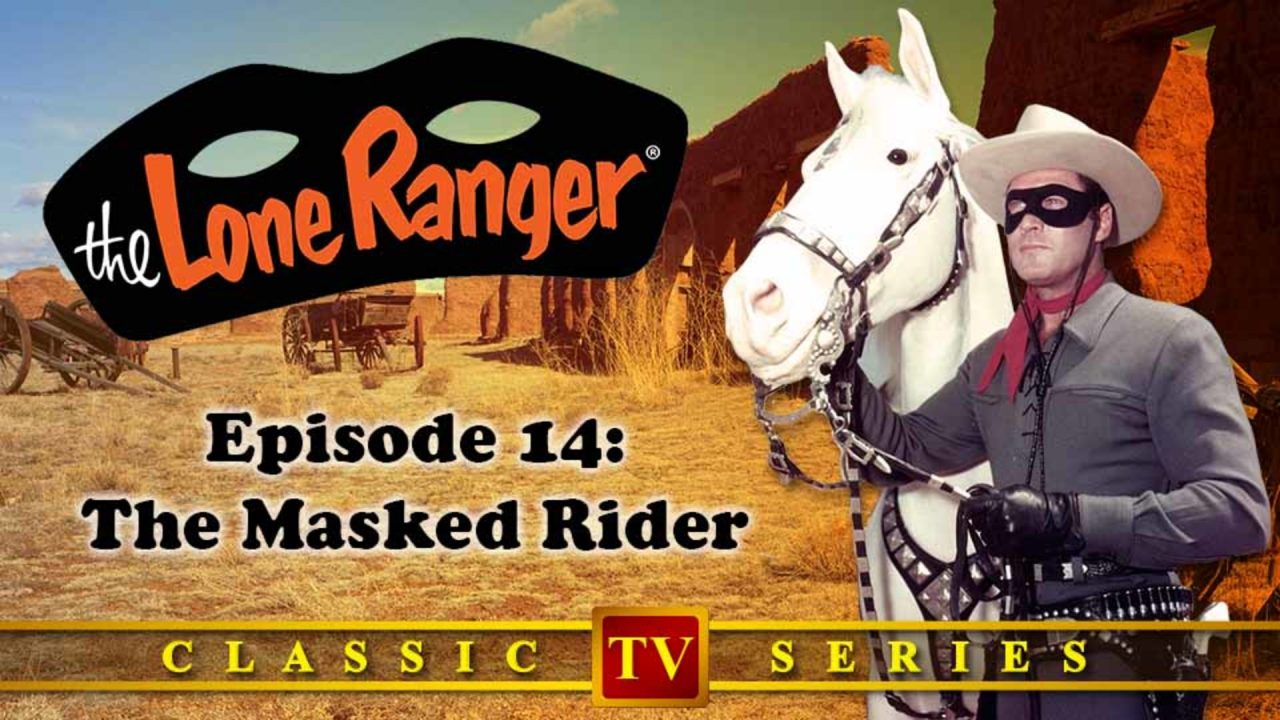 The Lone Ranger – Episode 14: The Masked Rider