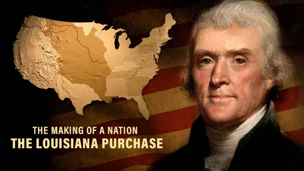 The Making Of A Nation: The Louisiana Purchase