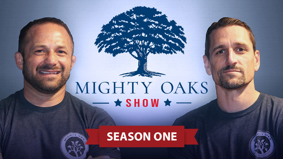 The Mighty Oaks Show- Finding Victory in Life's Battles