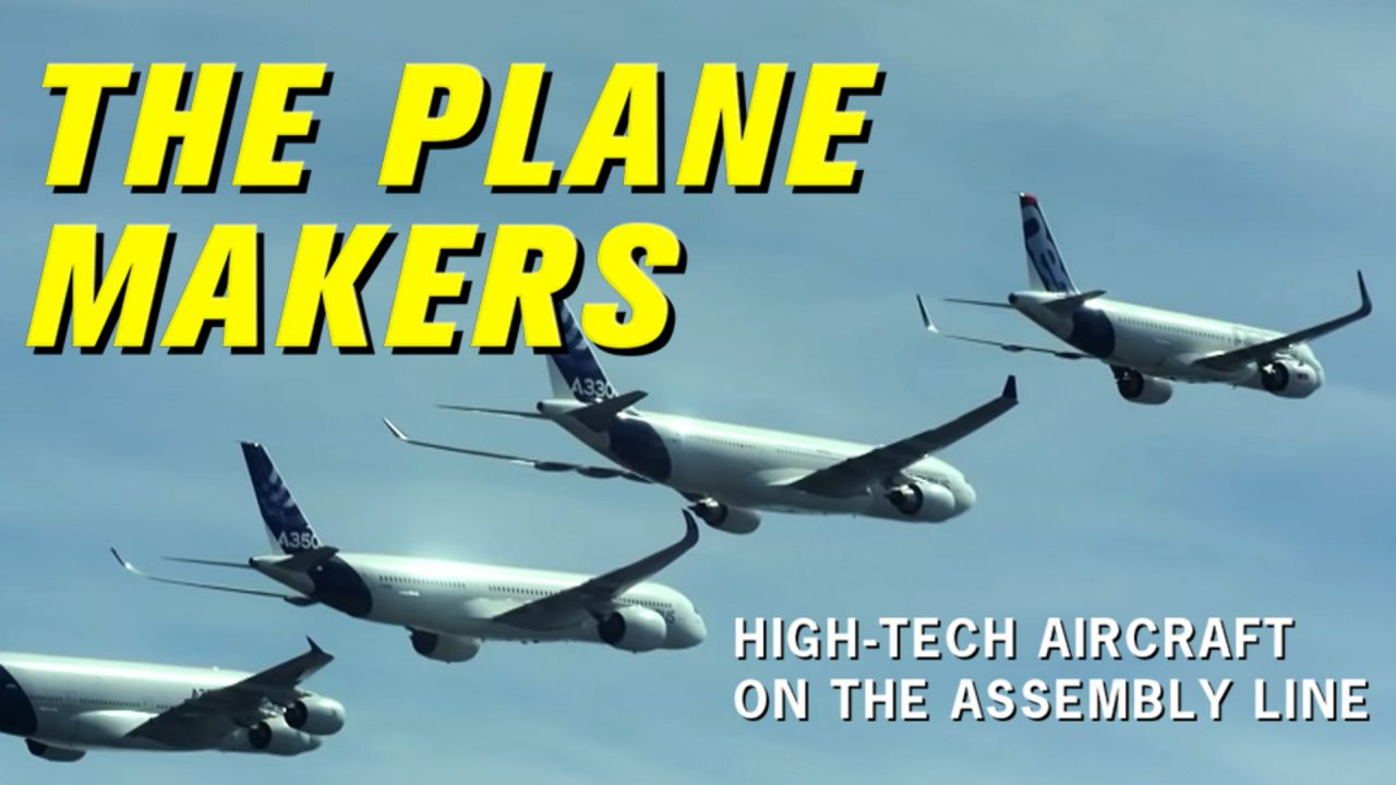 The PLANE MAKERS: High-Tech Aircraft On The Assembly Line
