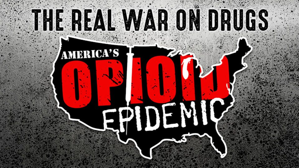 The Real War On Drugs: America's Opioid Epidemic