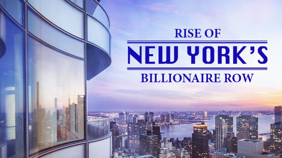 The Rise and Rise of New York's Billionaire's Row