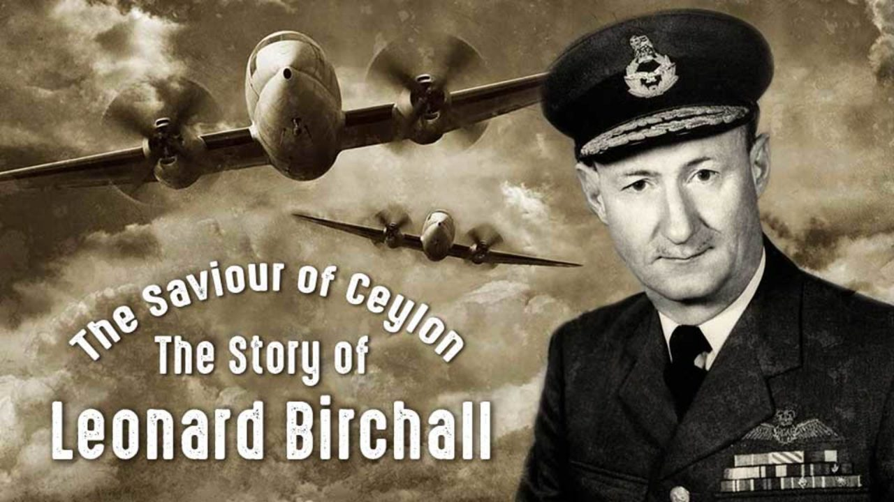The Saviour of Ceylon: The Story of Leonard Birchall