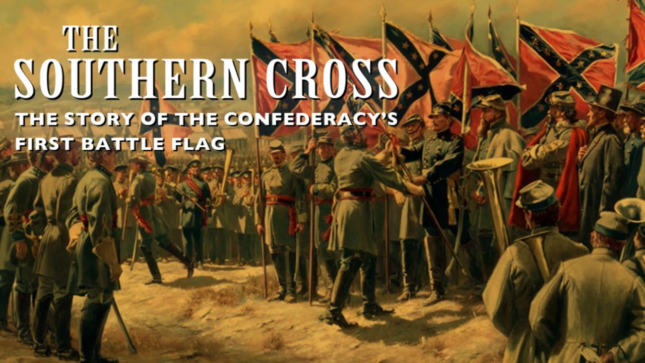 The Southern Cross: The Story of the Confederacy's First Battleflag