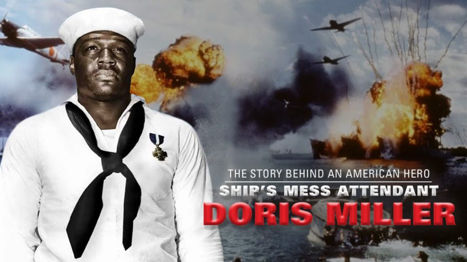 The Story Behind an American Hero, Ship's Mess Attendant Doris Miller