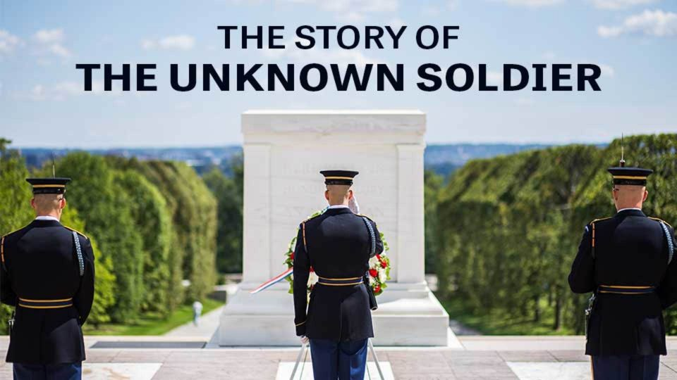 The Story Of The Tomb Of The Unknown Soldier