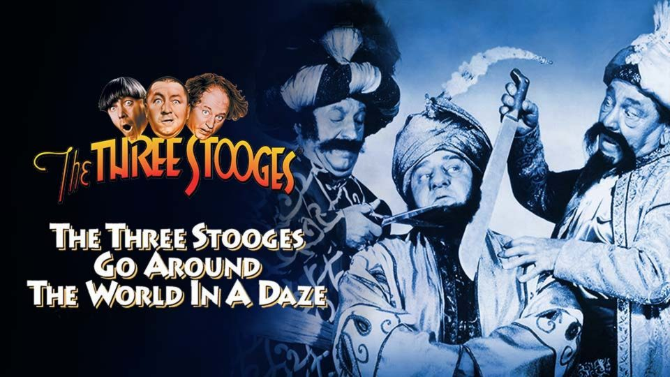 Around The World In A Daze – The Three Stooges