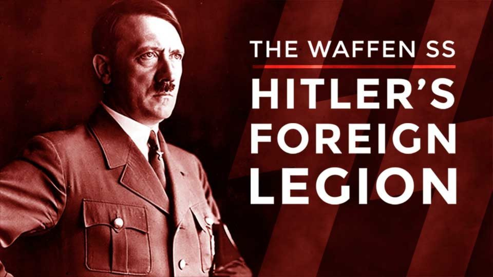 The Waffen SS - Hitler's Foreign Legion