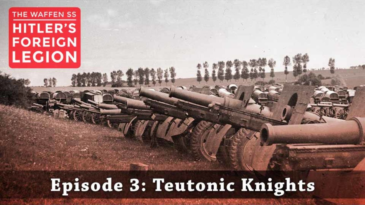 The Waffen SS – Hitler's Foreign Legion – Episode 3: Teutonic Knights