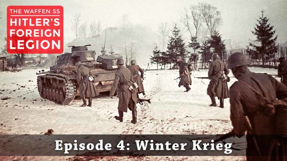 The Waffen SS – Hitler's Foreign Legion – Episode 4: Winter Krieg