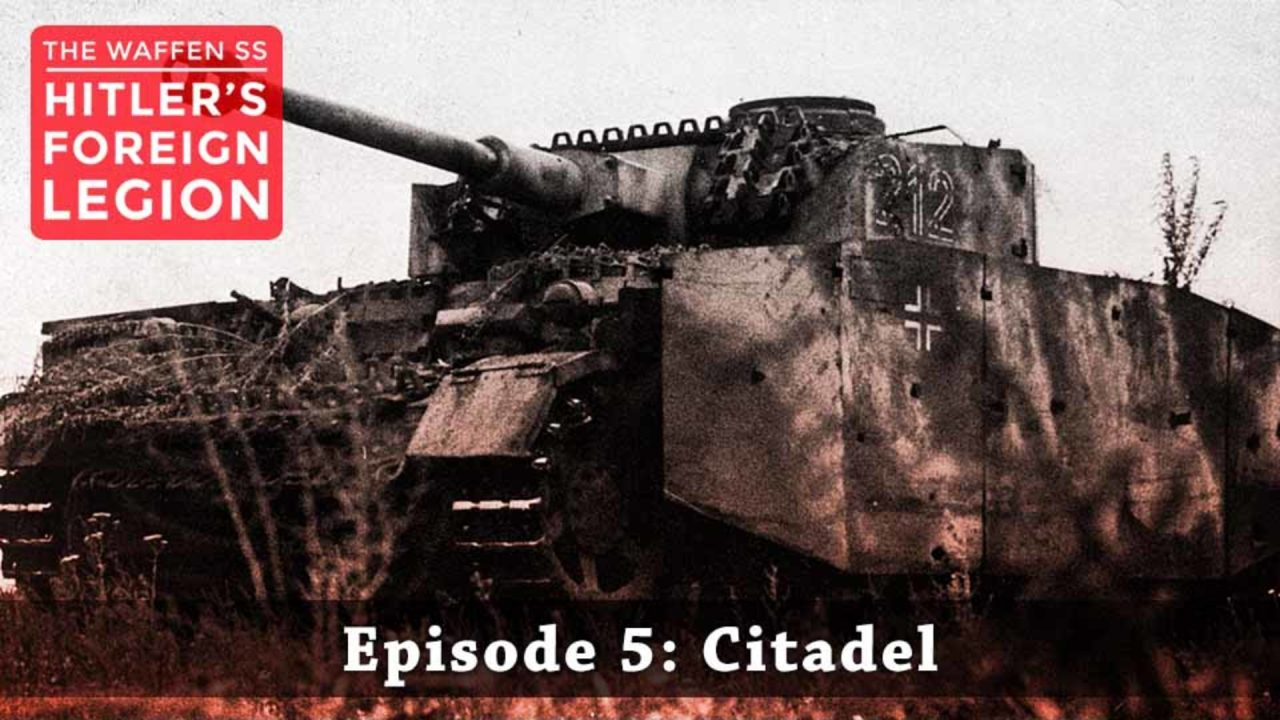 The Waffen SS – Hitler's Foreign Legion – Episode 5: Citadel