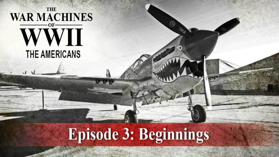 The War Machines Of WWII – The Americans – Episode 3: Beginnings
