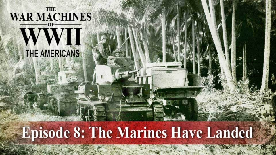 The War Machines Of WWII – The Americans – Episode 8: The Marines Have Landed