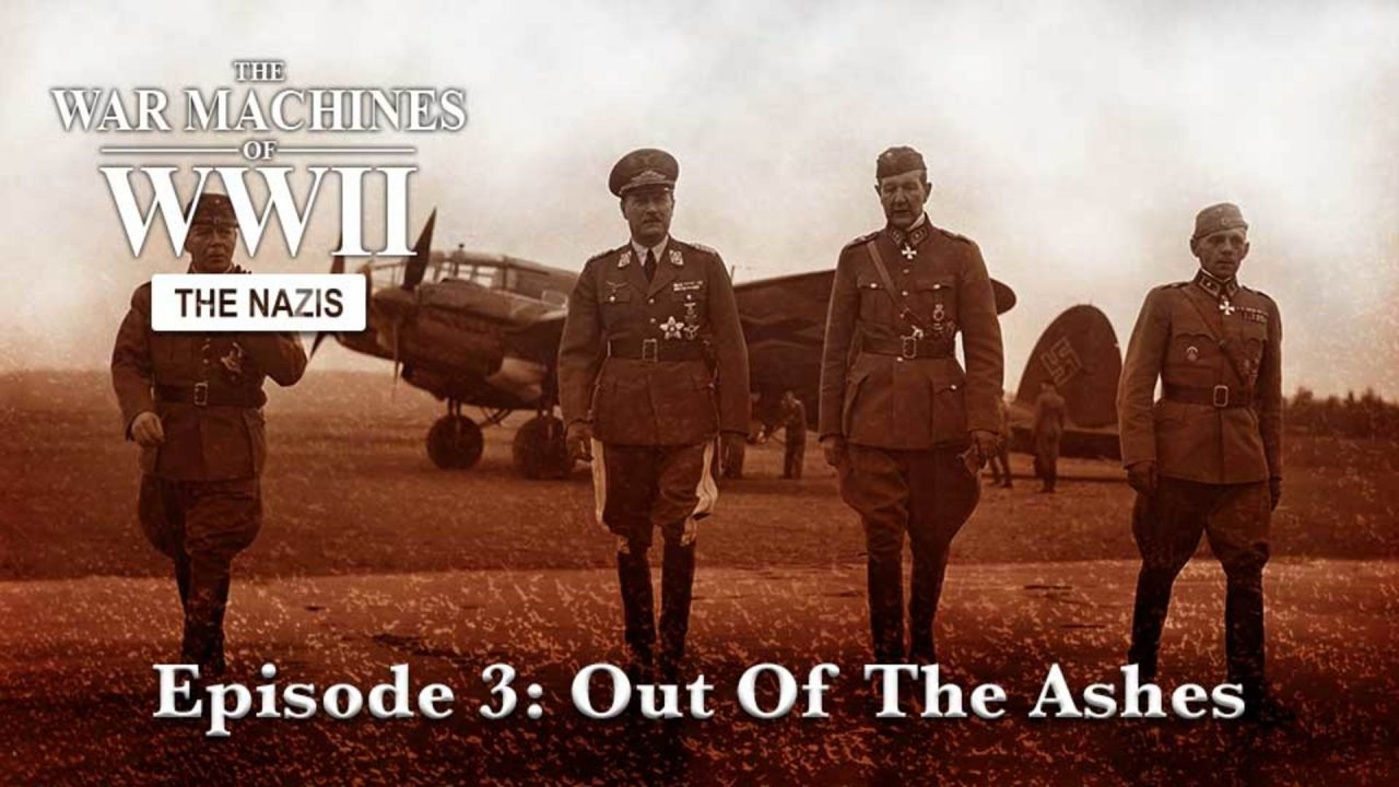The War Machines Of WWII – The Nazis – Episode 3: Out Of The Ashes
