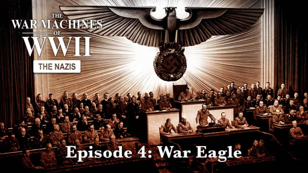 The War Machines Of WWII – The Nazis – Episode 4: War Eagle