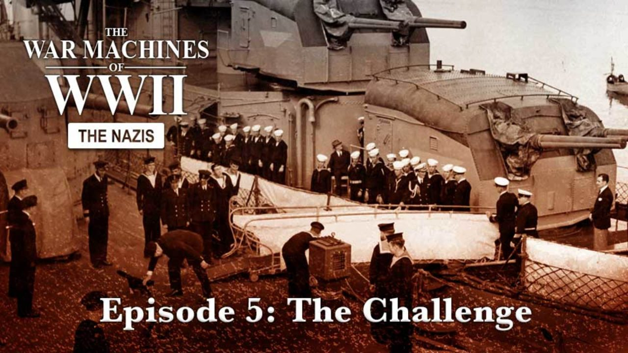 The War Machines Of WWII – The Nazis – Episode 5: The Challenge