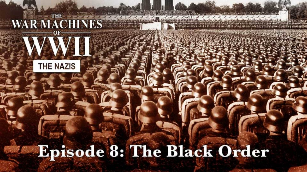 The War Machines Of WWII – The Nazis – Episode 8: The Black Order