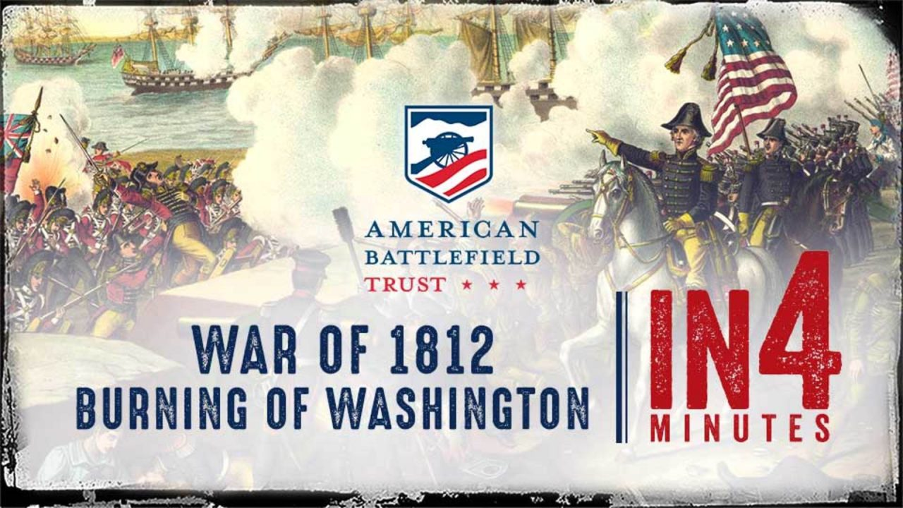 The War Of 1812 In Four Minutes – Burning Of Washington