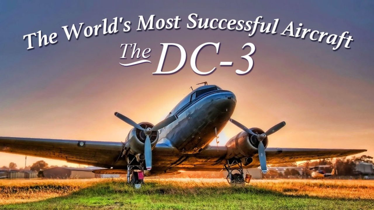 The World's Most Successful Aircraft- The DC-3