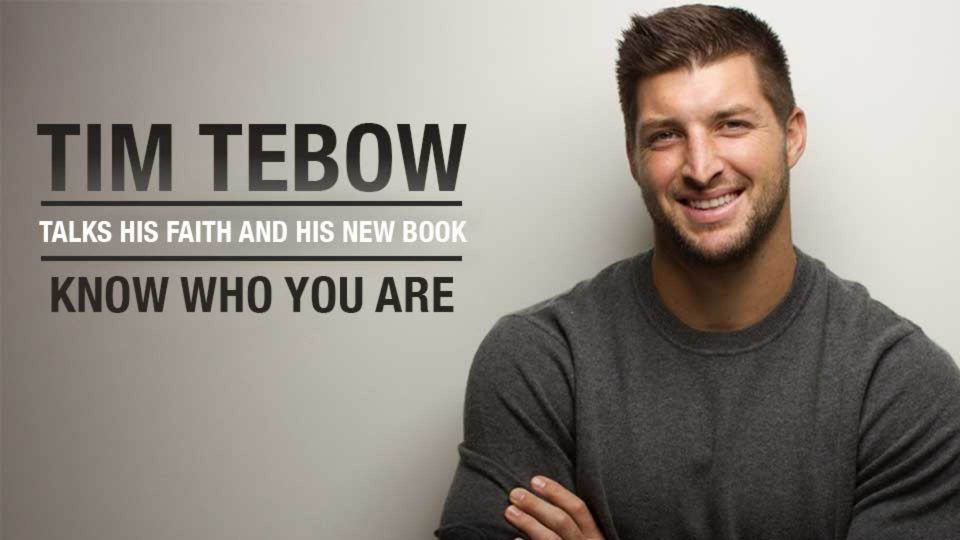 "Tim Tebow Talks His Faith And His New Book ""Know Who You Are"""