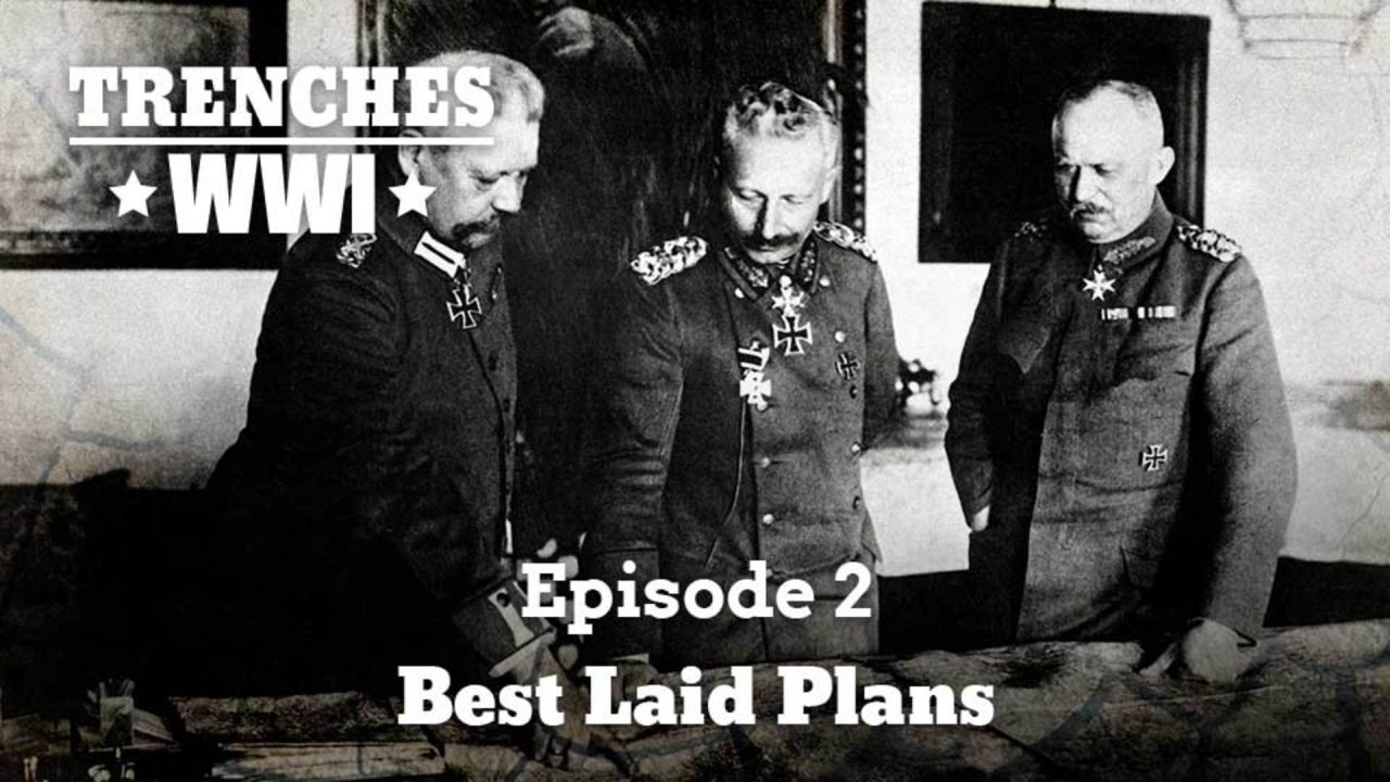 Trenches – World War I – Episode 2: Best Laid Plans