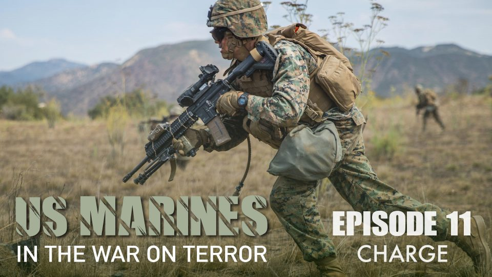 US Marines In The Wars On Terror – Episode 11: Charge