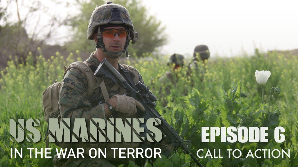 US Marines In The Wars On Terror – Episode 6: Call To Action