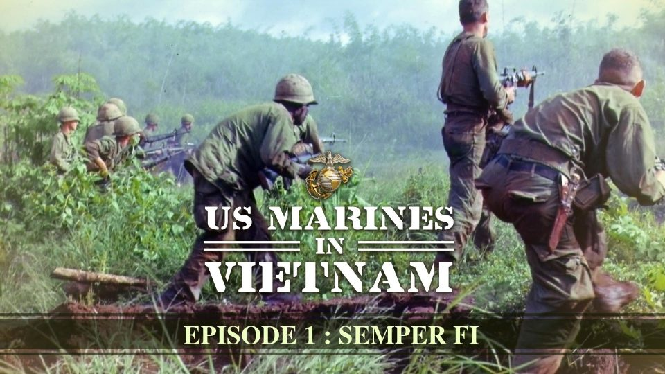 US Marines In Vietnam – Episode 1: Semper Fi