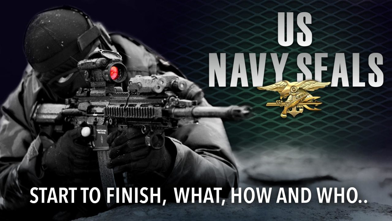 US Navy SEALS – Start to Finish, What, How and Who