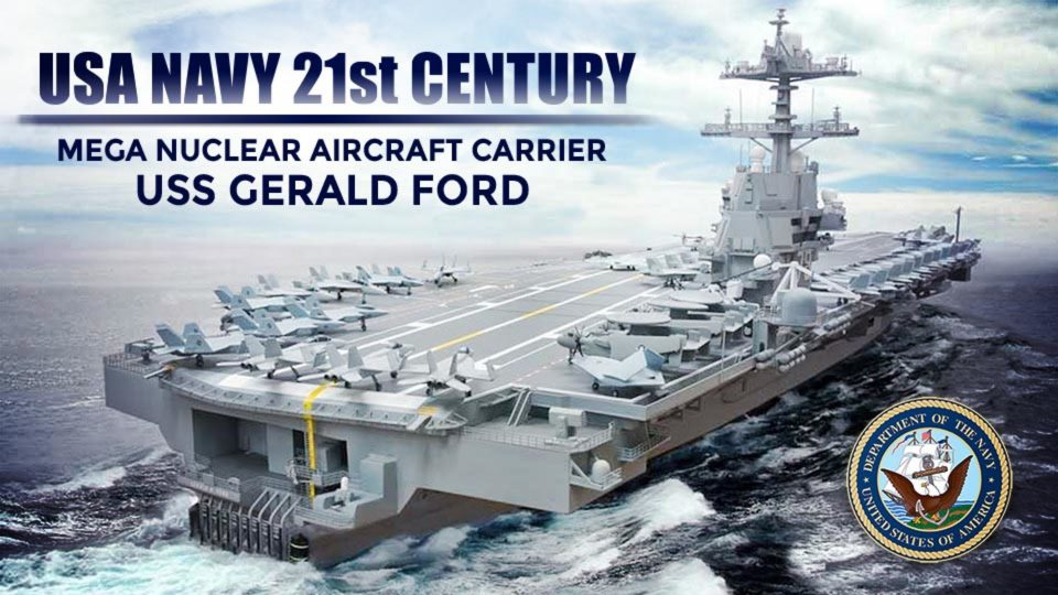 USA Navy 21st Century Mega Nuclear Aircraft Carrier USS Gerald Ford