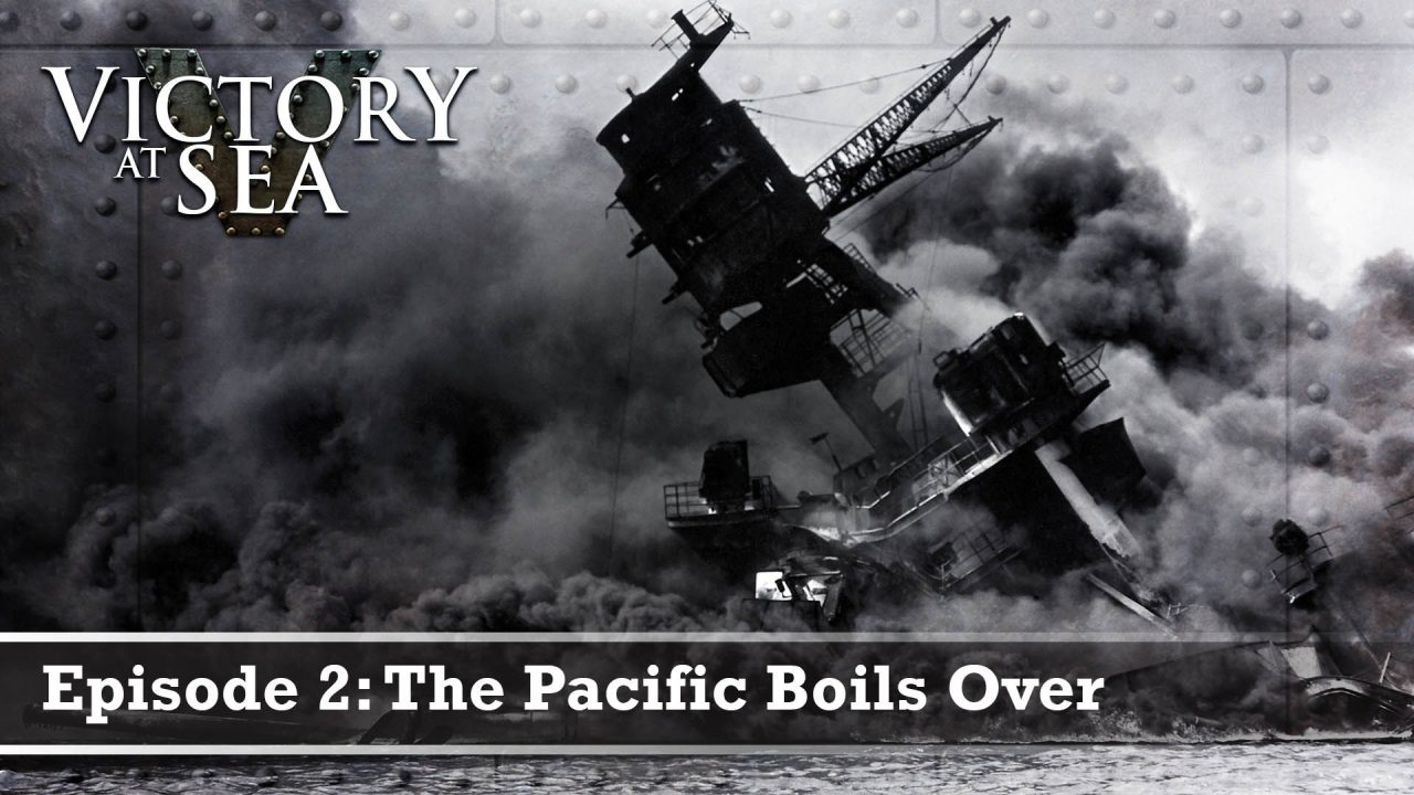 Victory At Sea – Episode 2: The Pacific Boils Over