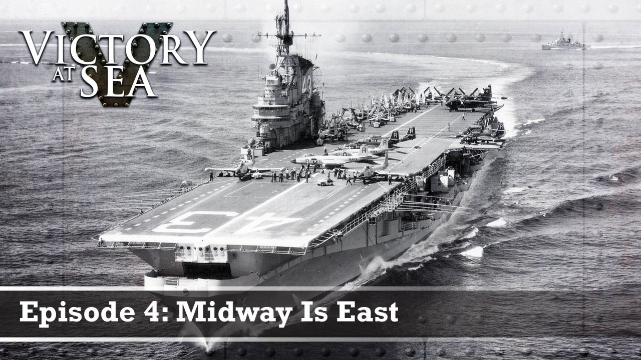 Victory At Sea – Episode 4: Midway Is East