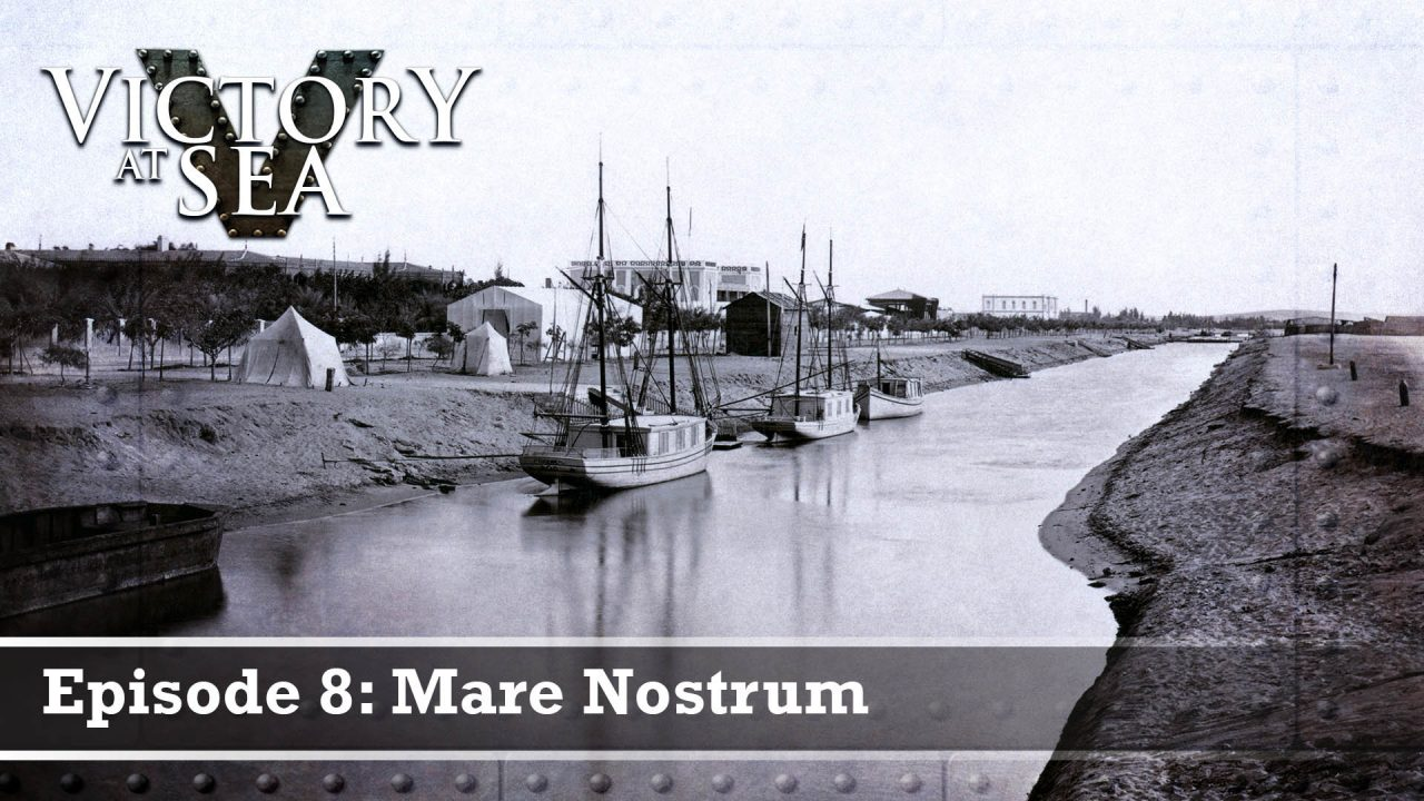 Victory At Sea – Episode 8: Mare Nostrum