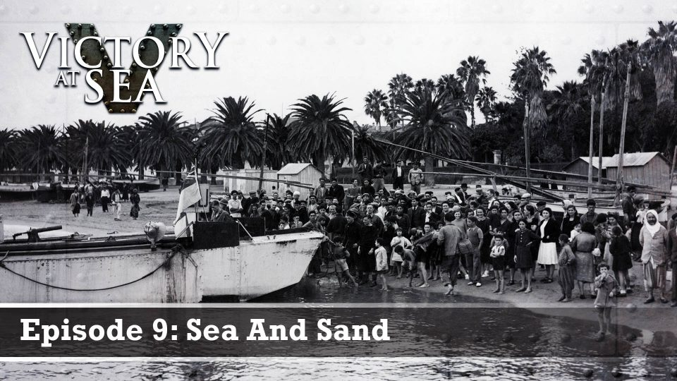 Victory At Sea – Episode 9: Sea And Sand