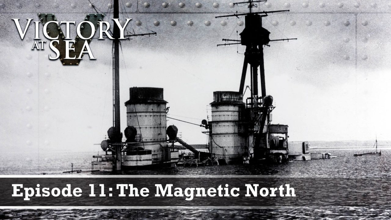 Victory At Sea – Episode 11: The Magnetic North