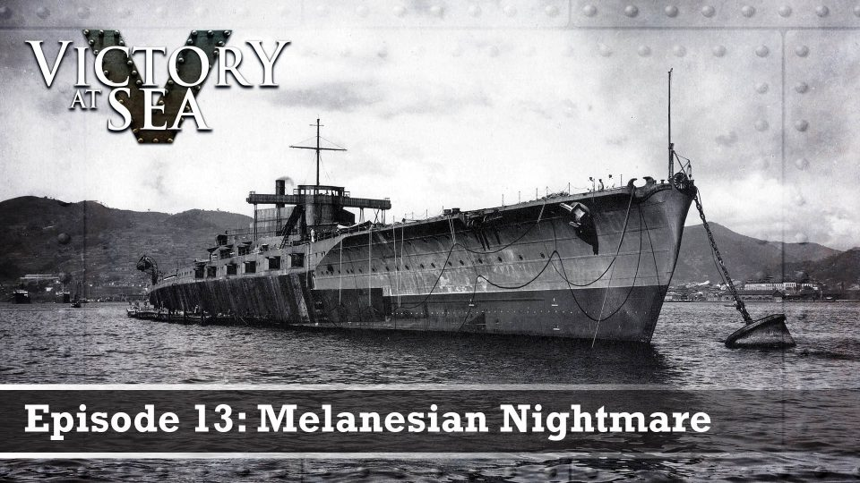 Victory At Sea – Episode 13: Melanesian Nightmare