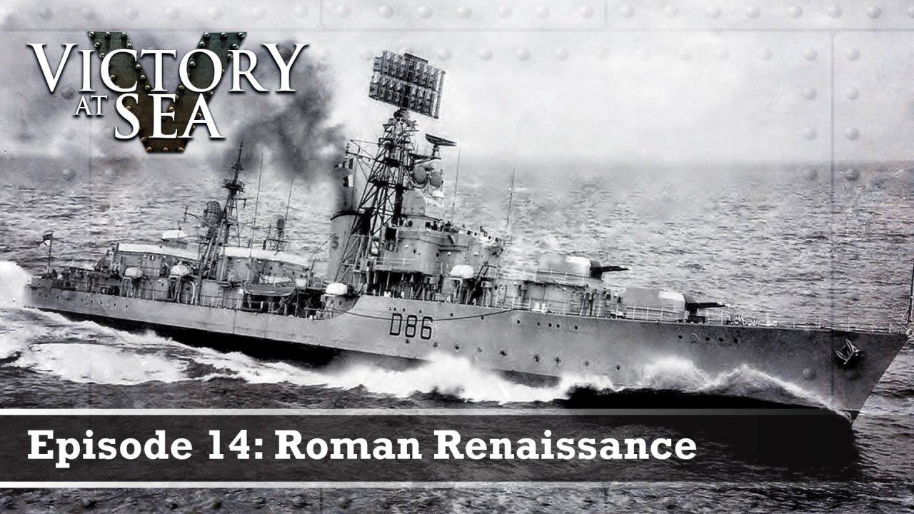 Victory At Sea – Episode 14: Roman Renaissance
