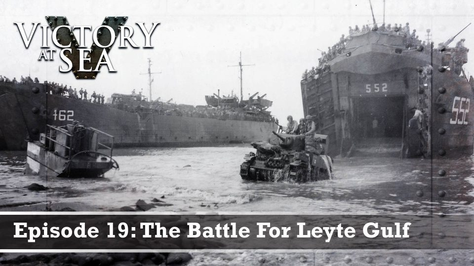 Victory At Sea – Episode 19: The Battle For Leyte Gulf