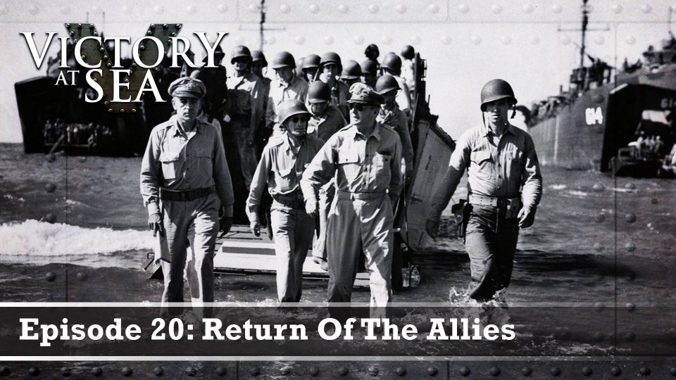 Victory At Sea – Episode 20: Return Of The Allies