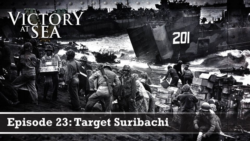 Victory At Sea – Episode 23: Target Suribachi