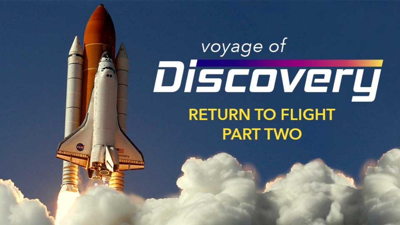 Voyage Of Discovery – Return To Flight – Part Two