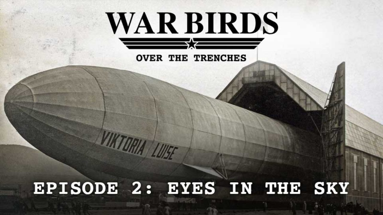 Warbirds Over The Trenches – Episode 2: Eyes In The Sky